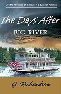 the days after big river