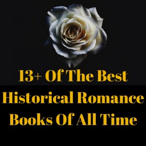 The Best Historical Romance Books Of All Time