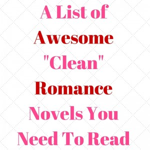 list of awesome clean romance novels