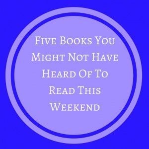 five books you have not heard of