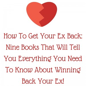 how to get your ex back nine books that will