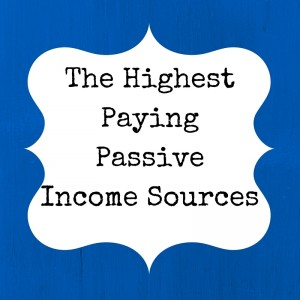highest paying passive income sources