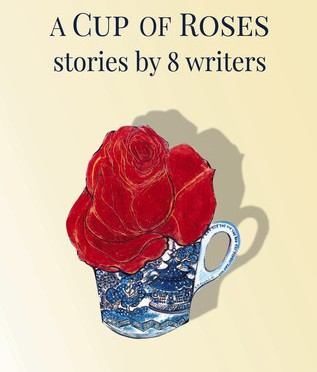 a-cup-of-roses-stories-by-8-writers