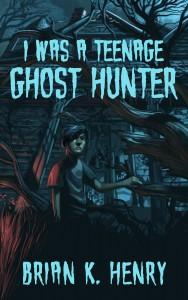i-was-a-teenage-ghost-hunter