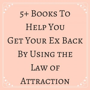 get your ex back law of attraction