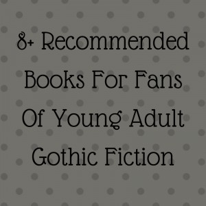 young adult gothic fiction recommend reading