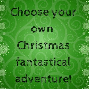 Pick your own Christmas fantasyAdventure