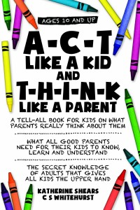 act like a kid think like a parent
